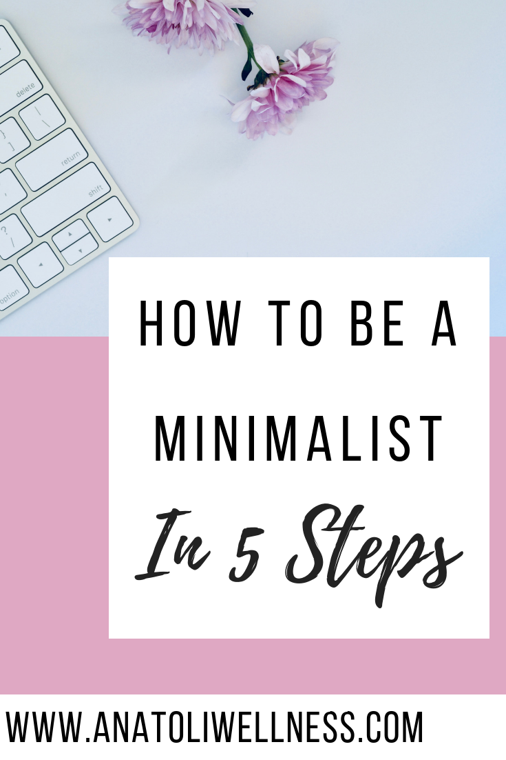 How To Be A Minimalist In 5 Steps images