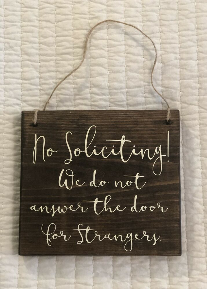 No Soliciting Sign For Door We Do Not Answer The Door For Strangers 100% Wood | eBay