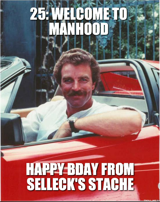 Funny 40th Birthday Memes For Him : funny, birthday, memes, Selleck, Manliness, Happy, Birthday, Mike,, Meme,