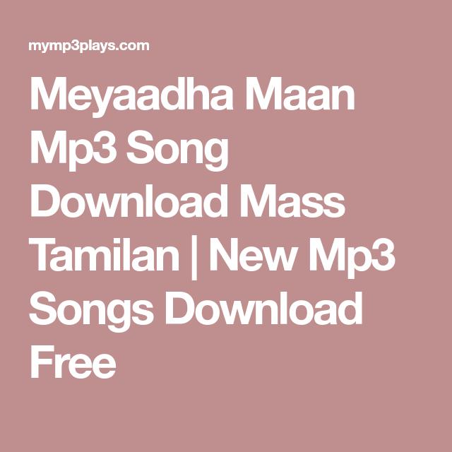 Meyaadha Maan Mp3 Song Download Mass Tamilan | New Mp3 Songs