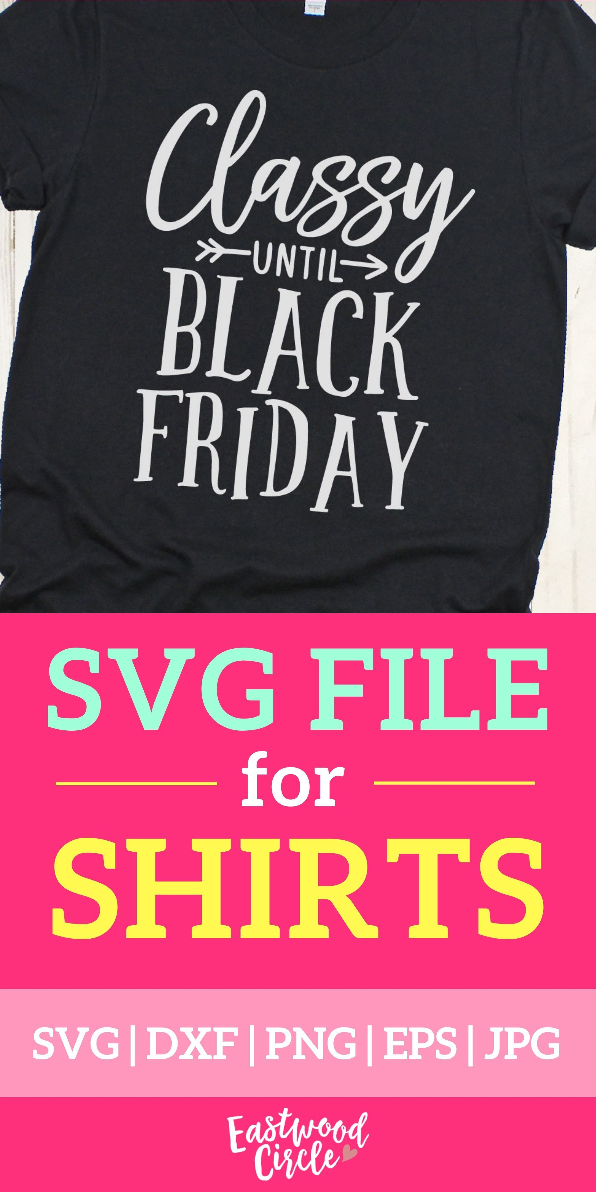 Classy Until Black Friday Svg Black Friday Svg Thanksgiving Etsy In 2020 Black Friday Shirts Friday Shirts Black Friday