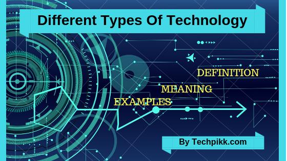 Types Of Technology Definitive Technology Types Of Technology Definitions
