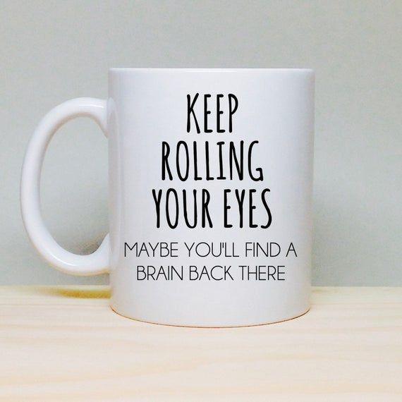 Funny Coffee Mug - Unique Gift Idea - Funny Gift Idea - Coffee Lover's Mug - Office Gift - Secretary Gift - Boss Gift -  Birthday Gift Idea #coffeecups