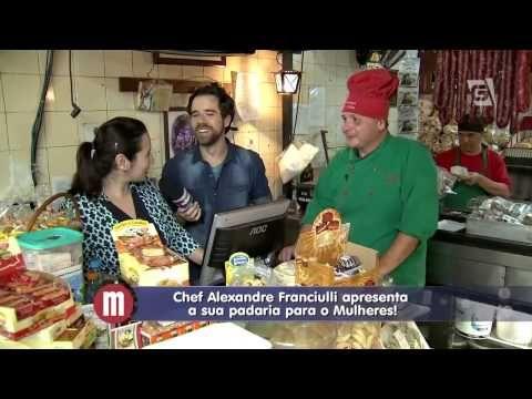 Mulheres - Conheça a Padaria de Alexandre Franciulli (23/09/14) - YouTube