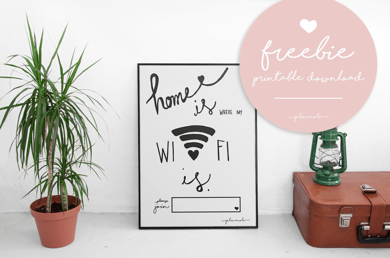 """JOLIMANOLI: Freebie Printable Download. """"Home is Where my Wifi is"""". Printable zum Selbst Ausdrucken, Aufhängen, Einrahmen,... A3 Format."""