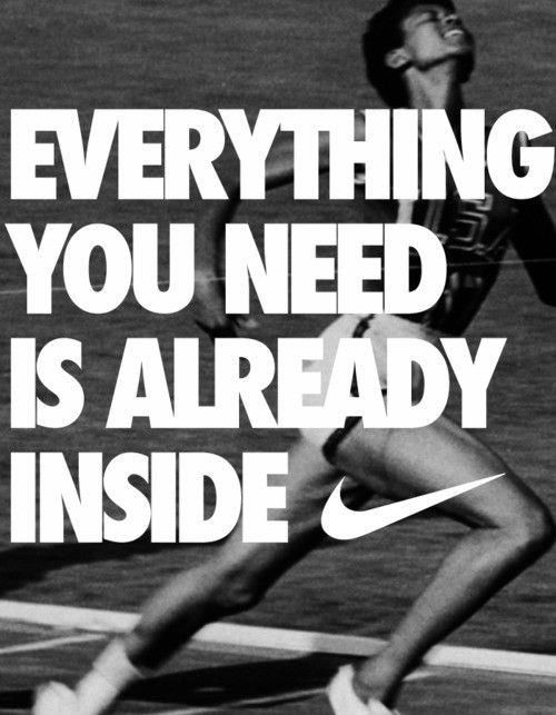 5743fa97118 Everything you need is Already inside Nike Quotes