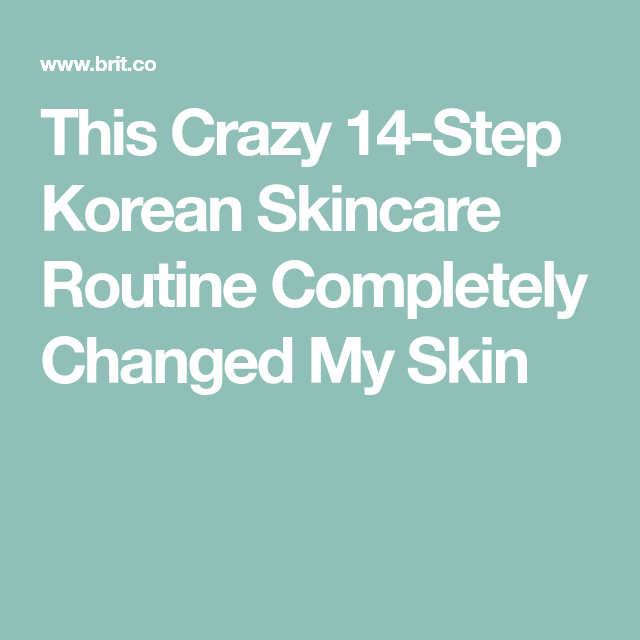 This Crazy 14-Step Korean Skincare Routine Completely Changed My Skin