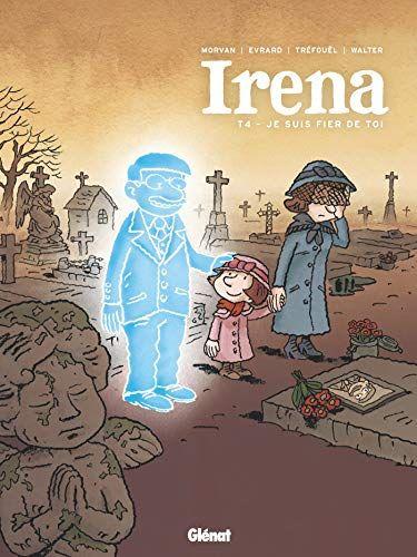 Telecharger Irena Tome 04 Je Suis Fier De Toi Pdf Ebook