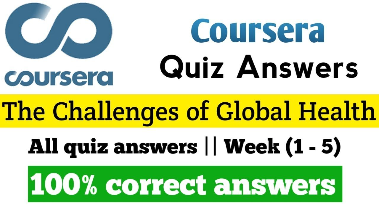 The Challenges Of Global Health Coursera Quiz Answers Week 1 5 Duke In 2021 Quiz Answers Chronic