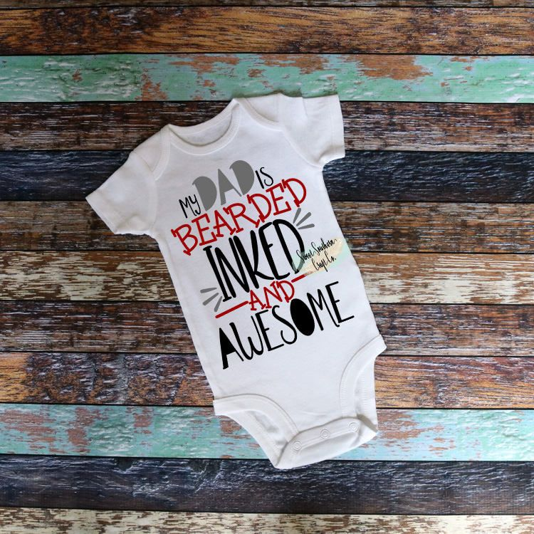 FREE SHIPPING***My Dad is Bearded Inked and Awesome,Kids Shirt, Fathers Day Shirt,Inked Dad, Bearded Dad,Infant Bodysuit, Youth Tshirt by SweetSouthernCraftCo on Etsy