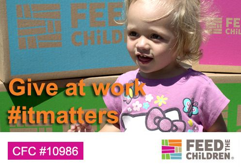 Active duty #military & #federalemployees: choose Feed the Children #CFC 10986 as your charity of choice. http://bit.ly/1pdFhX0 #itmatters