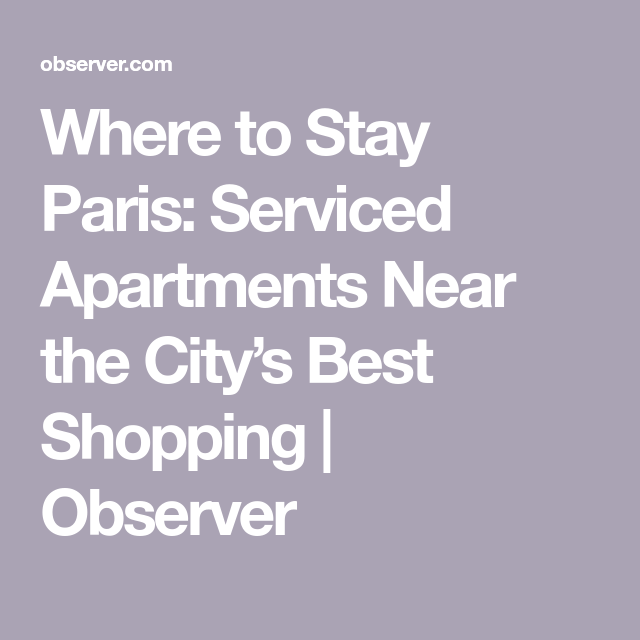 The Most Luxurious Places To Stay In Paris—That Aren't