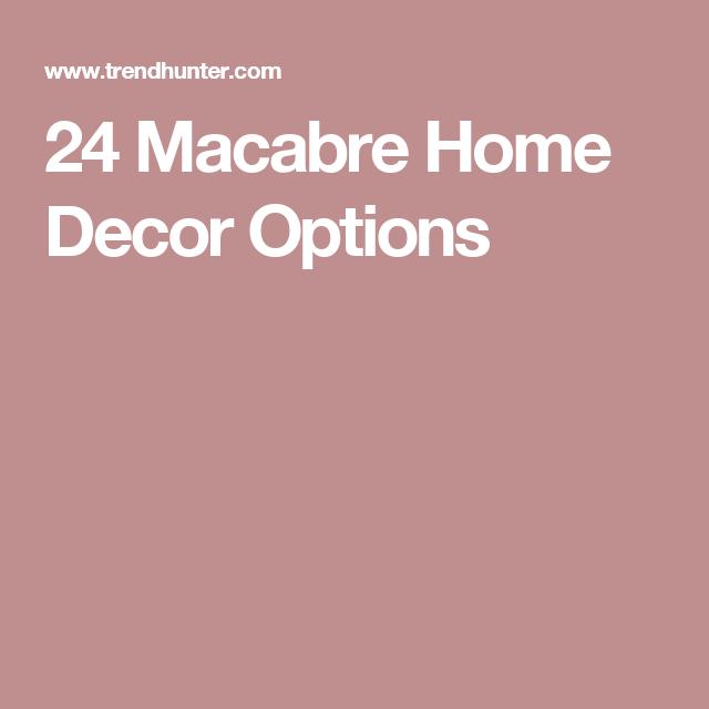 24 Macabre Home Decor Options