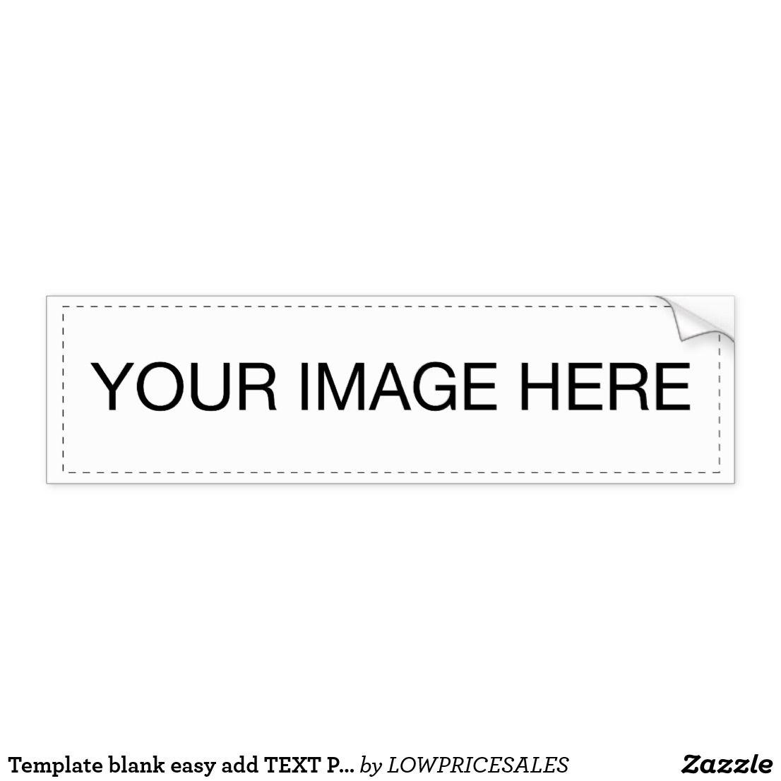 Template Blank Easy Add Text Photo Jpg Image Fun Bumper Sticker Zazzle Com Bumper Stickers Image Fun Customized Gifts [ 1106 x 1106 Pixel ]
