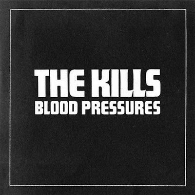 The Kills - Blood Pressures