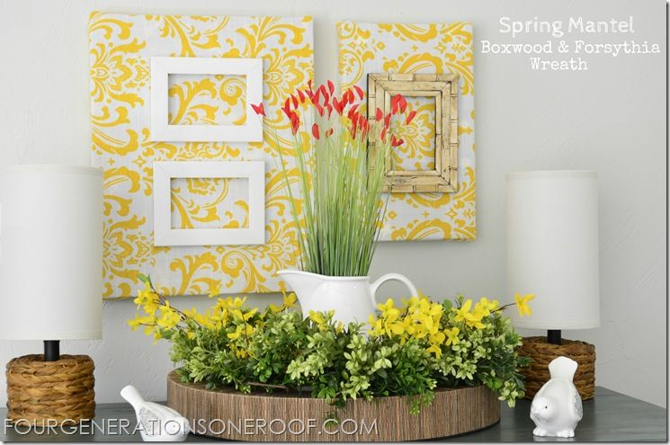 Spring Ideas: Tutes & Tips Not to Miss | Mantels, Mantle and Spring