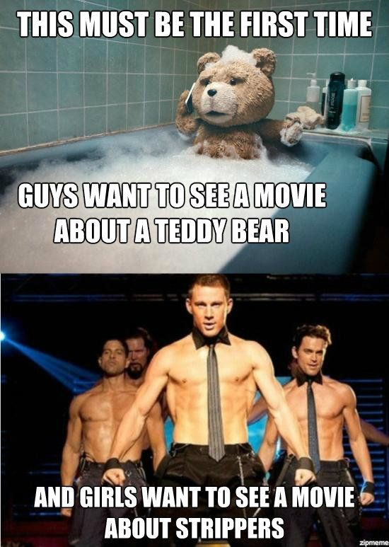 Ted Vs Magic Mike. hahah this made me smile :) and it's so true!