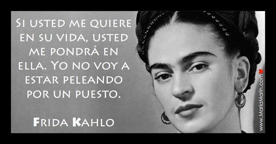 Usted me pondrá en su vida!!! ❤️ #Frida #amor #dolor