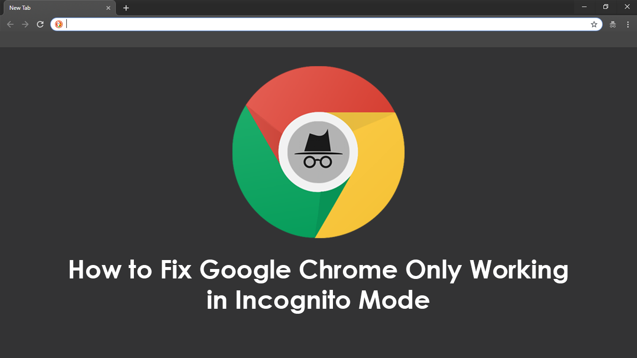 How To Fix Google Chrome Only Working In Incognito Mode Private Mode Chrome Incognito Fix It