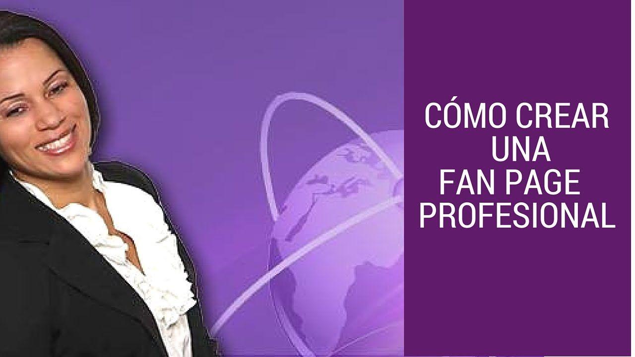 Cómo crear una FanPage Profesional