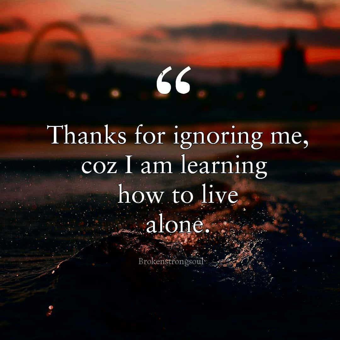 Yes And Finally One Day Someday I Ll Learn To Live Without You Tag Someone If You Relate Without You Quotes Life Lesson Quotes Living Without You