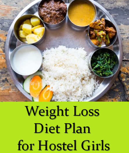 Weight loss diet plan for hostel girls indian diet plans indian weight loss diet plan for hostel girls in indian style forumfinder Image collections