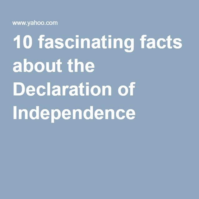 10 fascinating facts about the Declaration of Independence