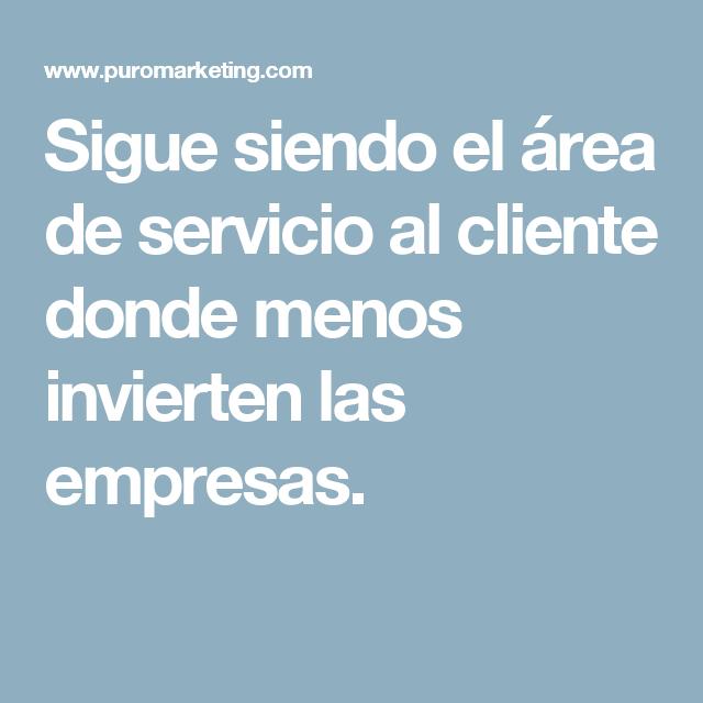 Sigue siendo el área de servicio al cliente donde menos invierten las empresas.