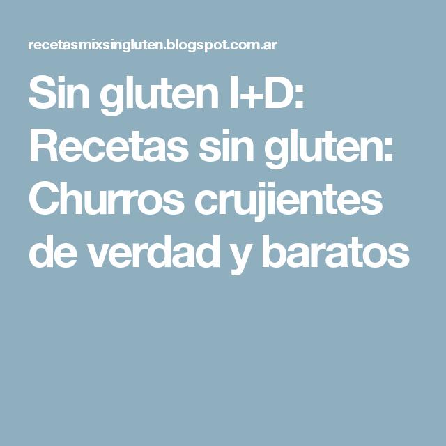 Sin gluten I+D: Recetas sin gluten: Churros crujientes de verdad y baratos