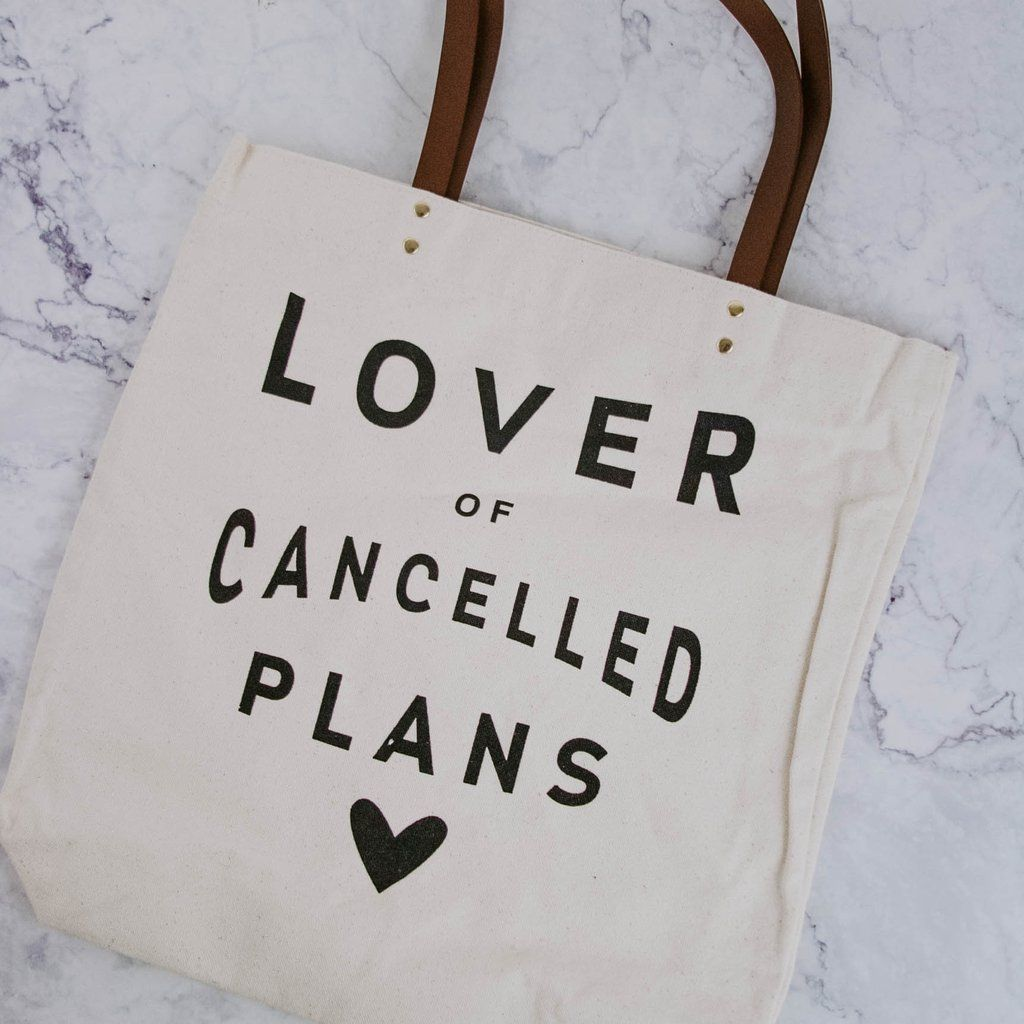Cancelled Plans Tote Bag Freckled Hen Farmhouse Tote