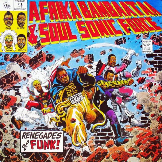 Afrika Bambaataa Amp Soul Sonic Force The Renegades Of Funk
