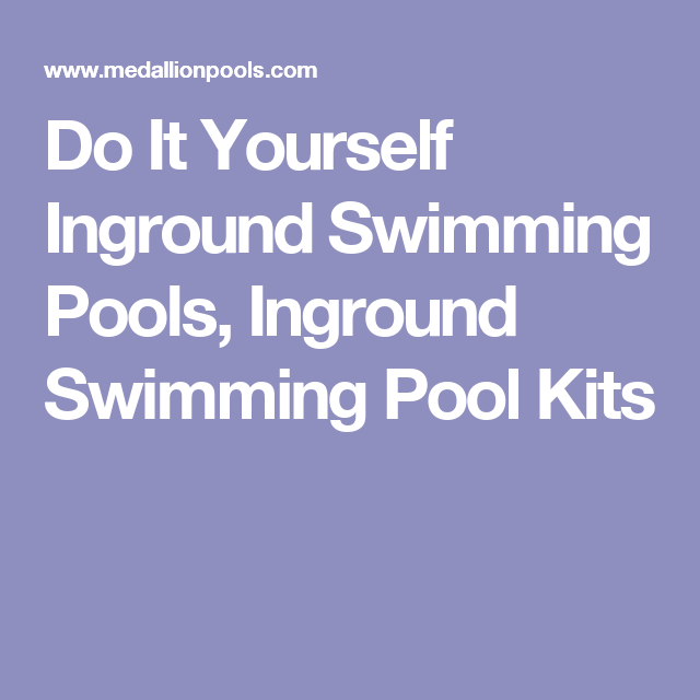 Do it yourself inground swimming pools inground swimming pool kits do it yourself inground swimming pools inground swimming pool kits solutioingenieria Gallery