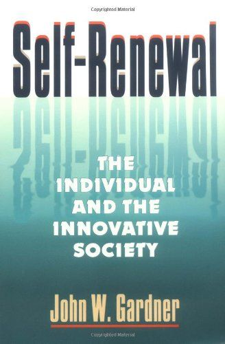 Recommended By John Maeda Former President Of Risd Described Gardner As The Paul Rand Of Leadership Self Renewal The Individual And T Renew Innovation Self