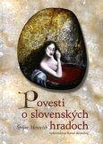 Povesti O Slovenskych Hradoch Stefan Moravcik Knihy A Autor