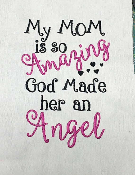 My Mom Is An Angel My Mom Is So Special God Made Her An Angel
