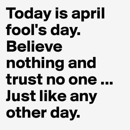 Sometimes It S True Unfortunately I L Ok E This One Thouhg Great April Fool Quotes April Quotes Fool Quotes