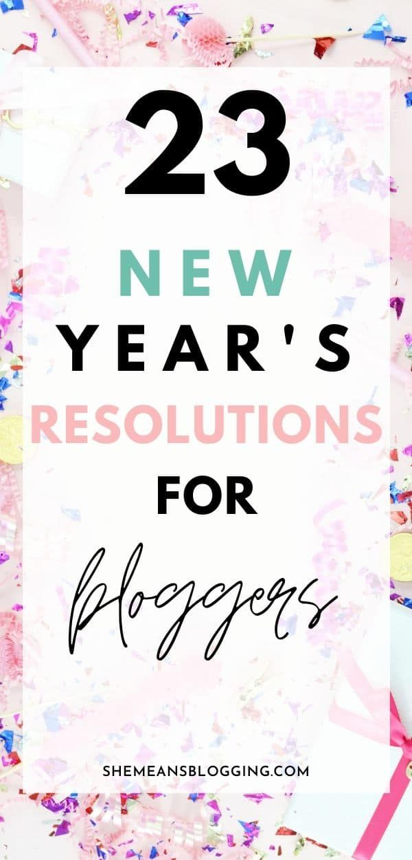 23 Best New Year's Resolutions For Bloggers In 2020 #newyearsresolutions