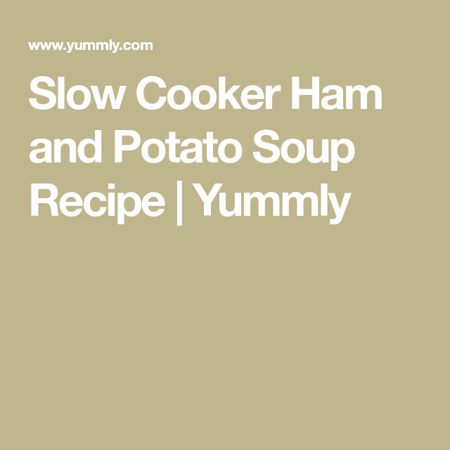 Slow cooker ham and potato soup recipe yummly comfort food and slow cooker ham and potato soup recipe yummly forumfinder Choice Image