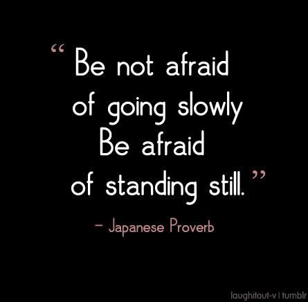 japanse spreuken en wijsheden Japans gezegde, waar ik me in kan vinden. | Procesverslag  japanse spreuken en wijsheden