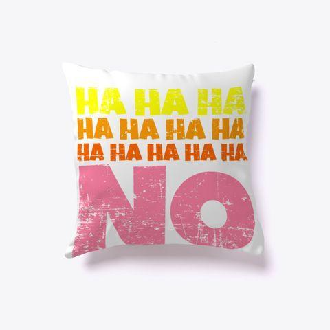 Ha Ha Ha No Funny Sarcasm Rainbow Colors