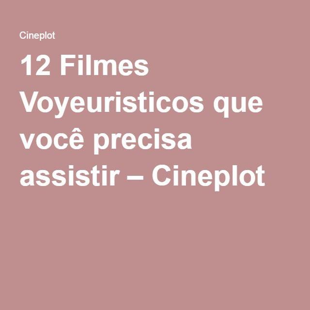 12 Filmes Voyeuristicos que você precisa assistir – Cineplot
