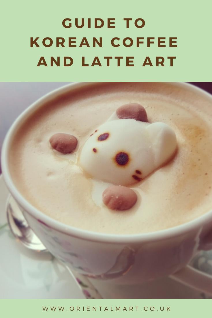 Guide To Korean Coffee And Latte Art Korean Coffee Latte Art