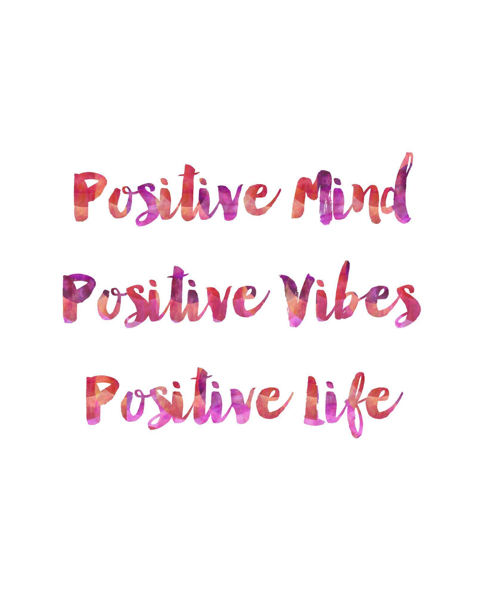 Positive Life Quotes Positive Mind Positive Vibes Positive Life Print  Positive Mind