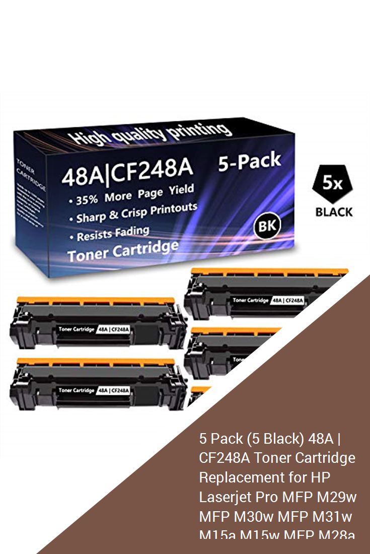5 Pack 5 Black 48a Cf248a Toner Cartridge Replacement For Hp Laserjet Pro Mfp M29w Mfp M30w Mfp M31w M15a M15w Mfp M28a Mfp M28w Printers Toner Cartridge So V 2020 G