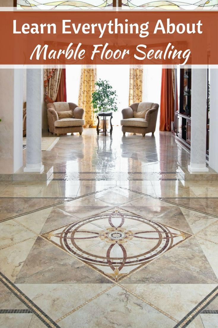 Learn More About Marble Sealing And How This Will Protect Your Floor