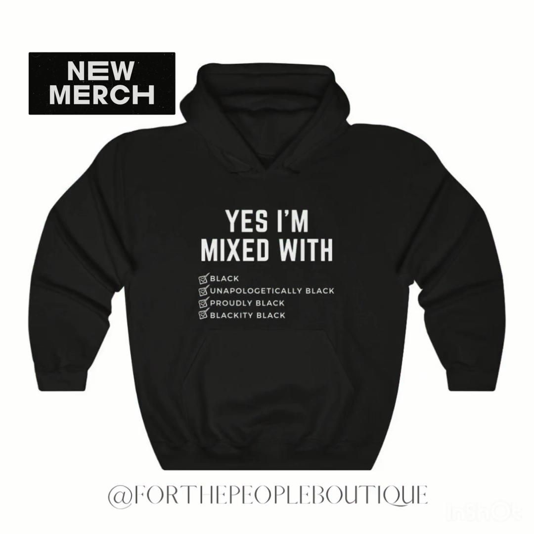 Yes Im Mixed With Unisex Heavy Blend Hooded Sweatshirt | activist hoodie | black lives matter hoodie | blm hoodie | black power hoodie