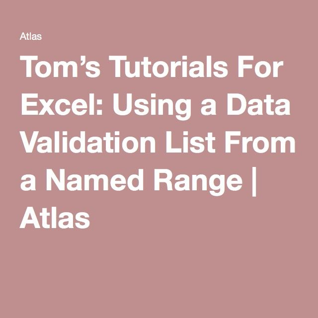 Tom\u0027s Tutorials For Excel Using a Data Validation List From a Named