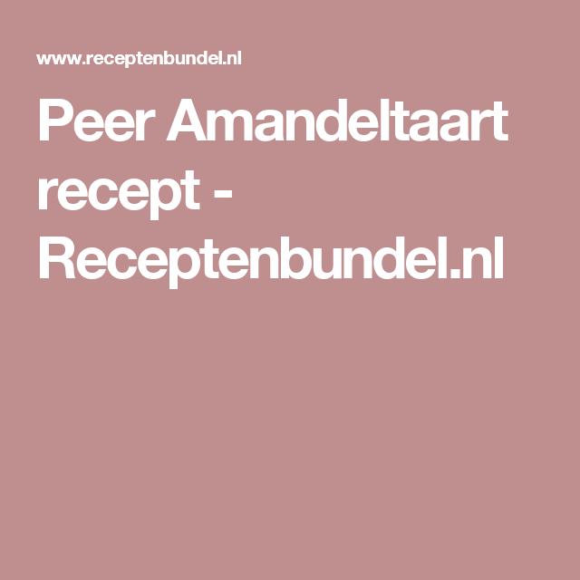 Peer Amandeltaart recept - Receptenbundel.nl