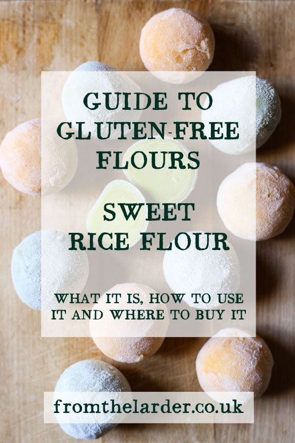 The Ultimate Guide to Sweet Rice Flour | Sweet rice flour ...