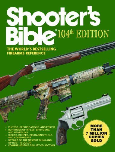 Shooter S Bible The World S Bestselling Firearms Reference 104th Edition By Jay Cassell Http Www Amazon Com Dp 1616088745 Ref Bible Books Download Books